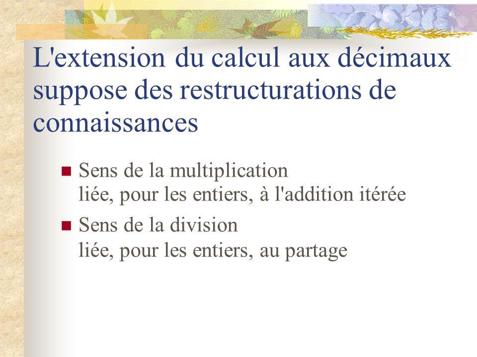 L extension du calcul aux décimaux suppose des restructurations de connaissances
