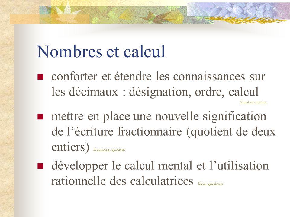 Nombres et calcul conforter et étendre les connaissances sur les décimaux : désignation, ordre, calcul.