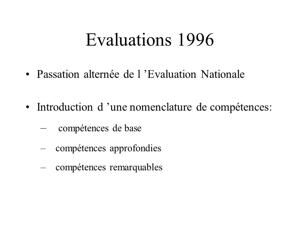 Evaluations 1996 Passation alternée de l 'Evaluation Nationale