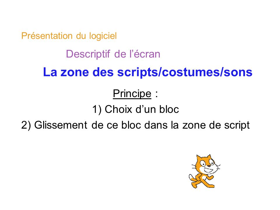2) Glissement de ce bloc dans la zone de script