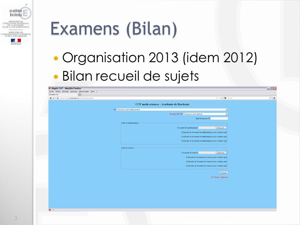 Examens (Bilan) Organisation 2013 (idem 2012) Bilan recueil de sujets