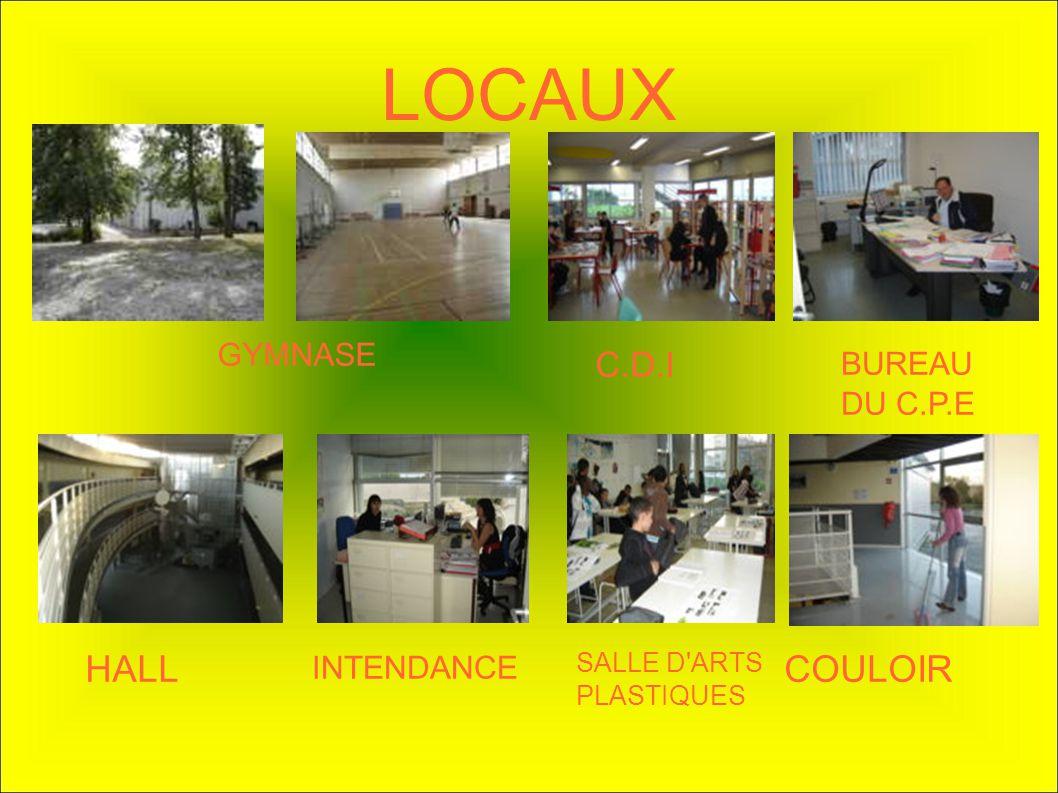 LOCAUX HALL COULOIR C.D.I GYMNASE BUREAU DU C.P.E INTENDANCE