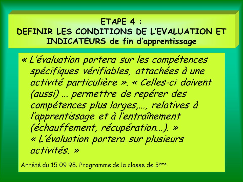 ETAPE 4 : DEFINIR LES CONDITIONS DE L'EVALUATION ET INDICATEURS de fin d'apprentissage