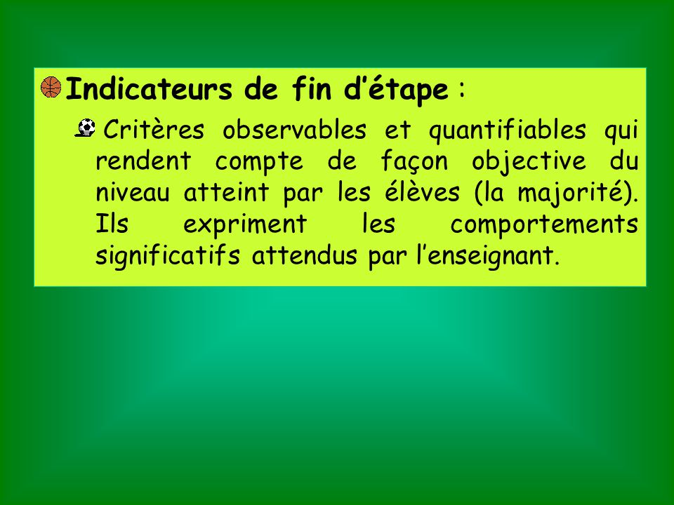 Indicateurs de fin d'étape :