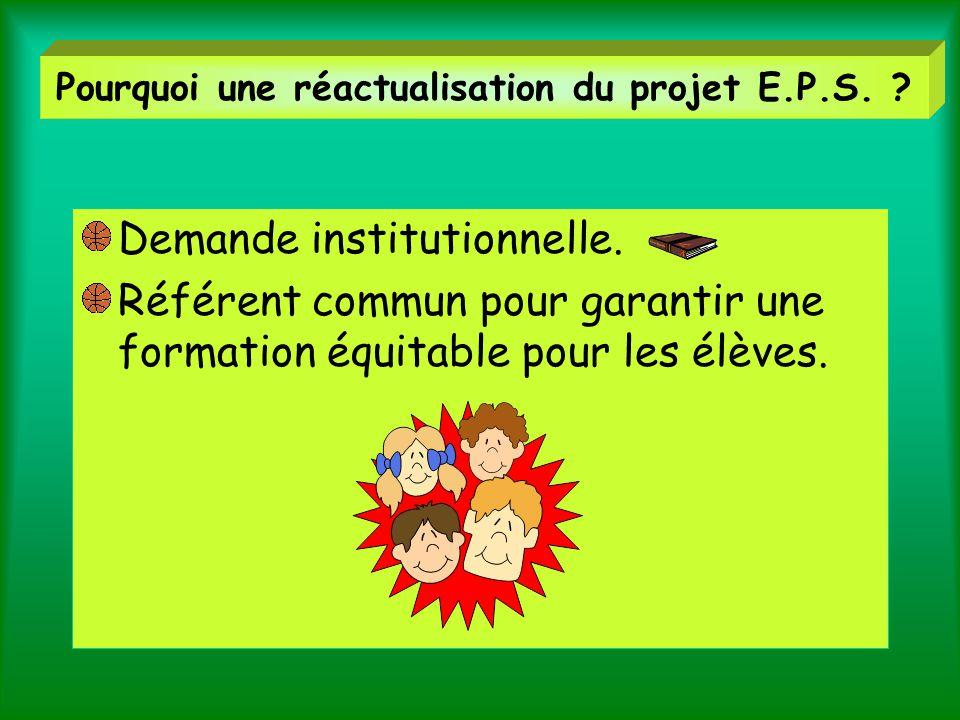 Pourquoi une réactualisation du projet E.P.S.