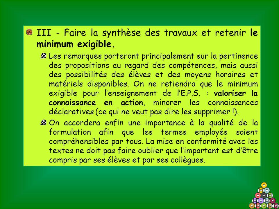 III - Faire la synthèse des travaux et retenir le minimum exigible.