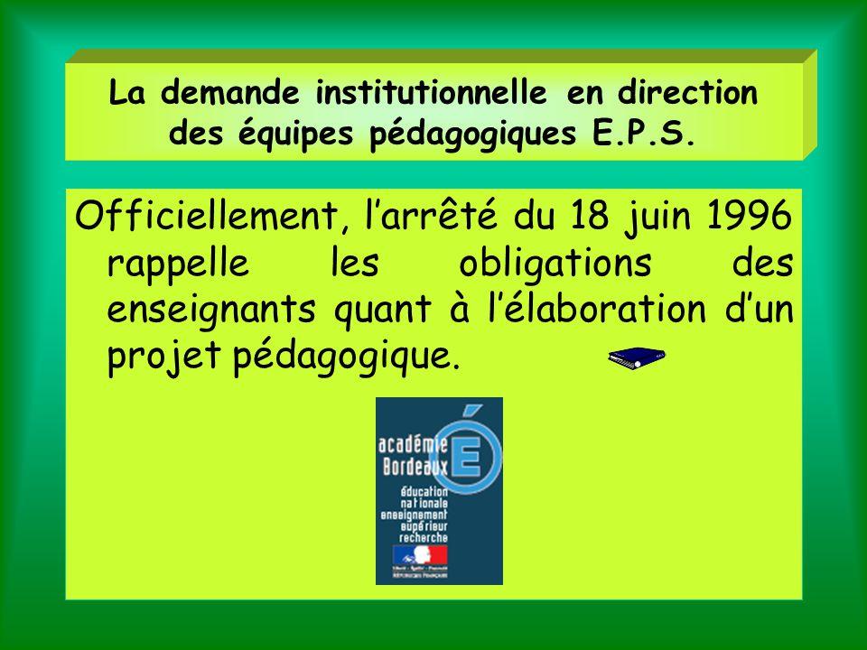 La demande institutionnelle en direction des équipes pédagogiques E. P