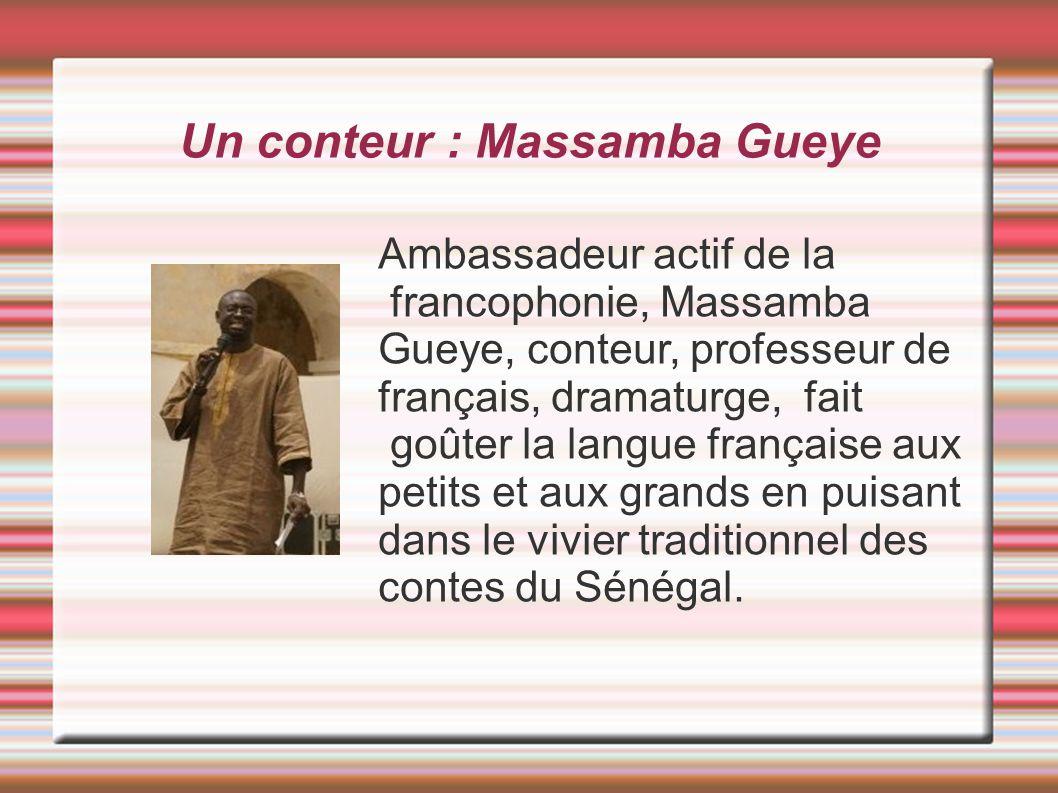 Un conteur : Massamba Gueye