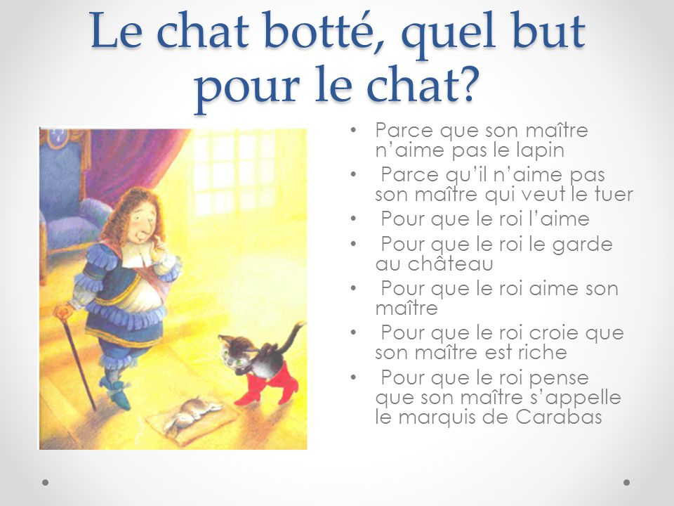 Le chat botté, quel but pour le chat