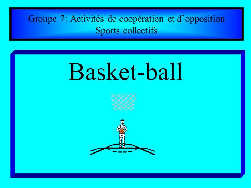 Groupe 7: Activités de coopération et d'opposition Sports collectifs