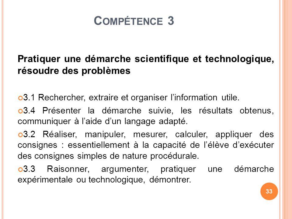 Compétence 3 Pratiquer une démarche scientifique et technologique, résoudre des problèmes.