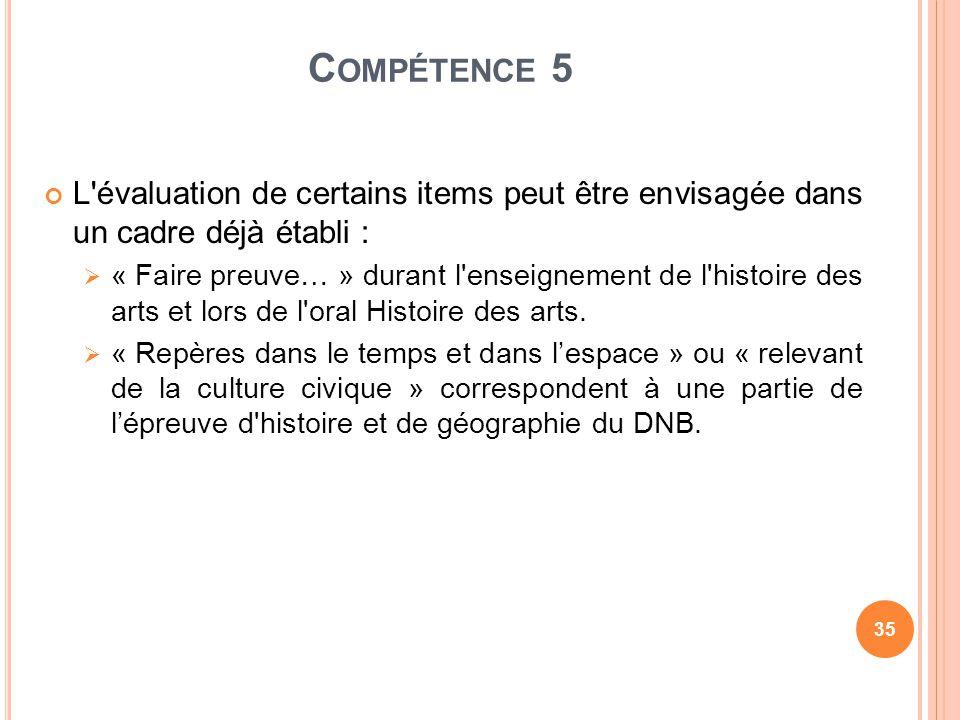 Compétence 5 L évaluation de certains items peut être envisagée dans un cadre déjà établi :
