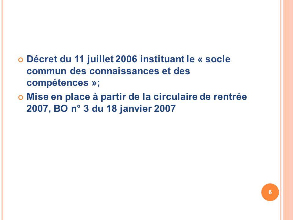 Décret du 11 juillet 2006 instituant le « socle commun des connaissances et des compétences »;