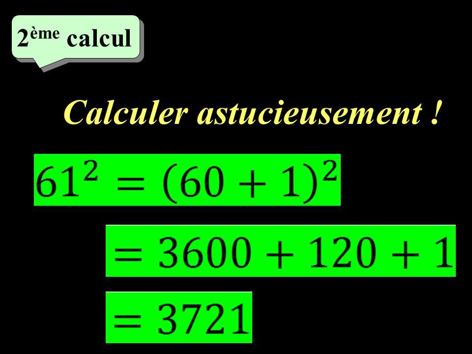 Calculer astucieusement !