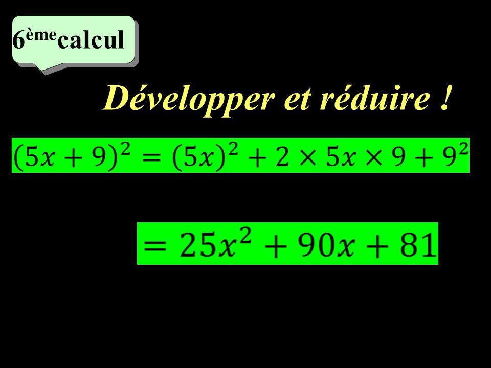6èmecalcul Développer et réduire !