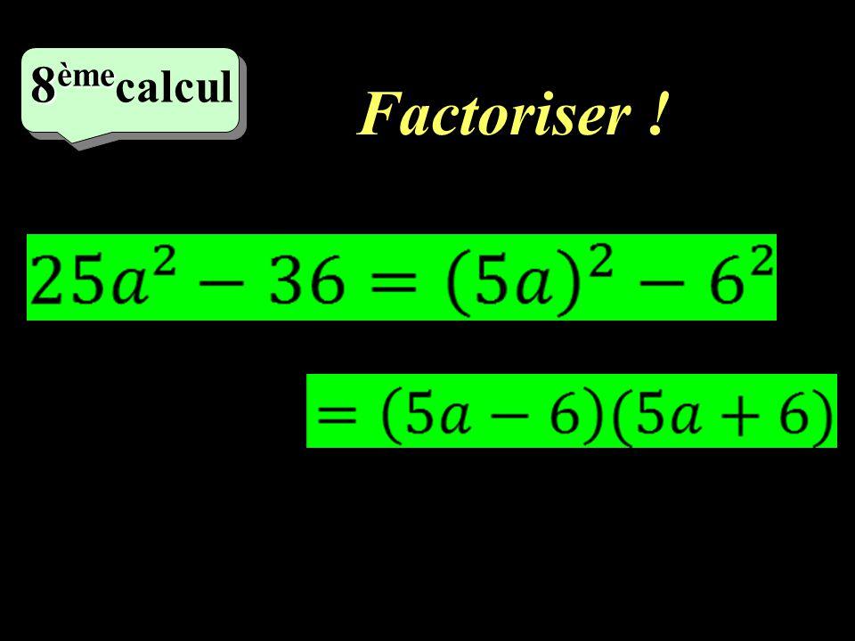 8èmecalcul Factoriser !