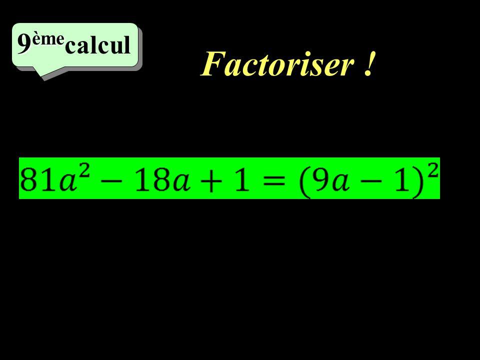 9èmecalcul Factoriser !