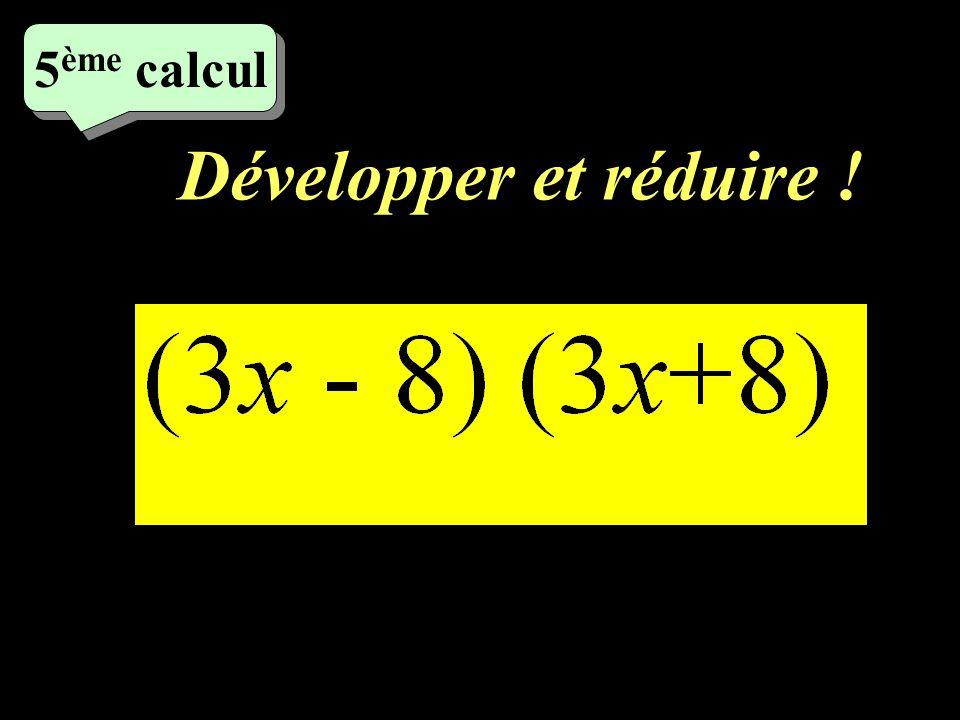 5ème calcul Développer et réduire !