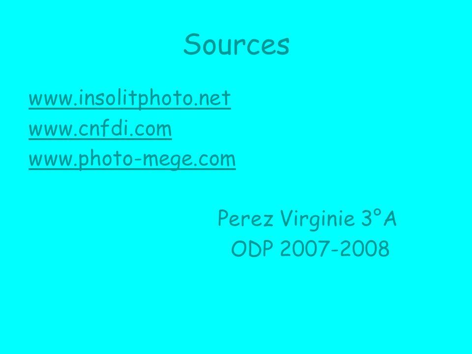 Sources www.insolitphoto.net www.cnfdi.com www.photo-mege.com