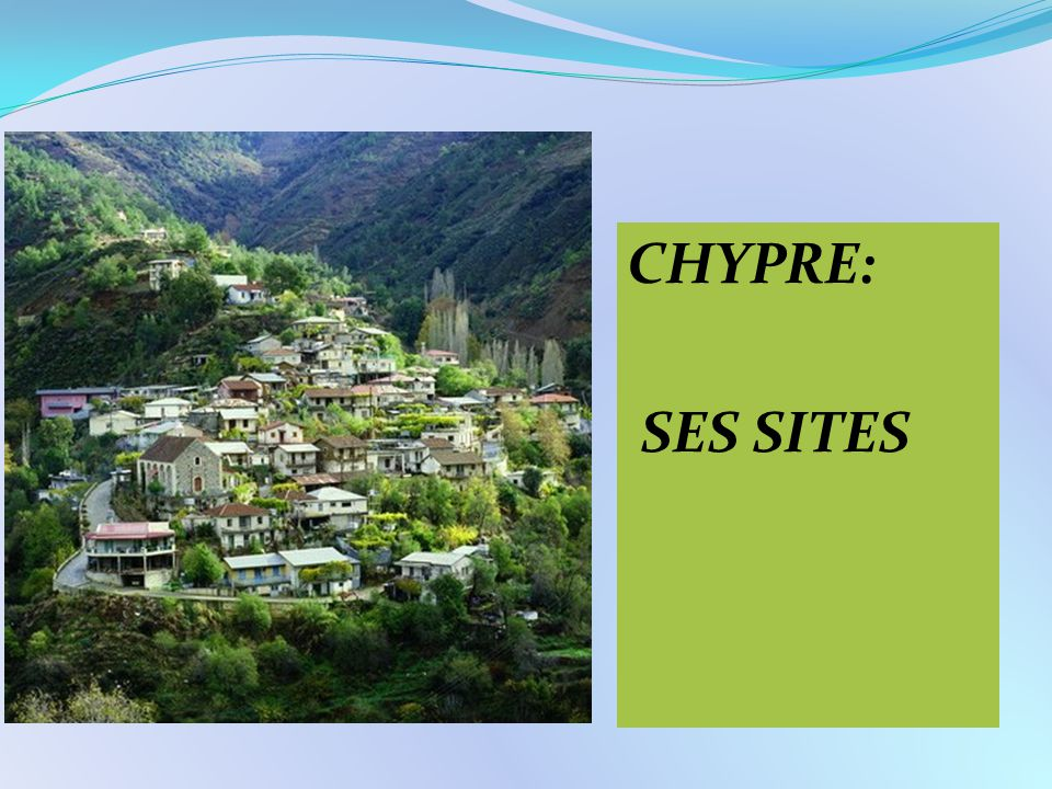CHYPRE: SES SITES