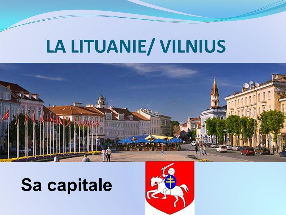 LA LITUANIE/ VILNIUS Sa capitale
