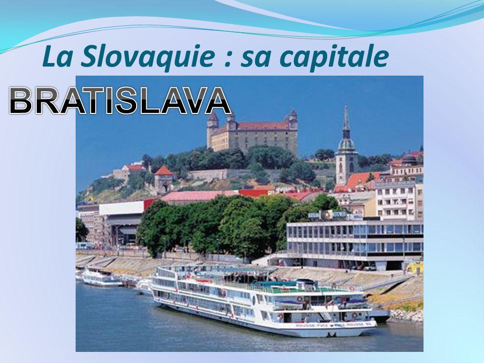 La Slovaquie : sa capitale