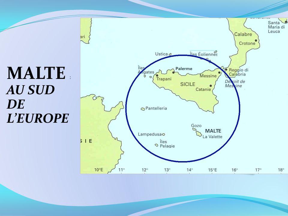 MALTE : AU SUD DE L'EUROPE