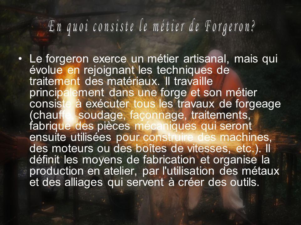 En quoi consiste le métier de Forgeron
