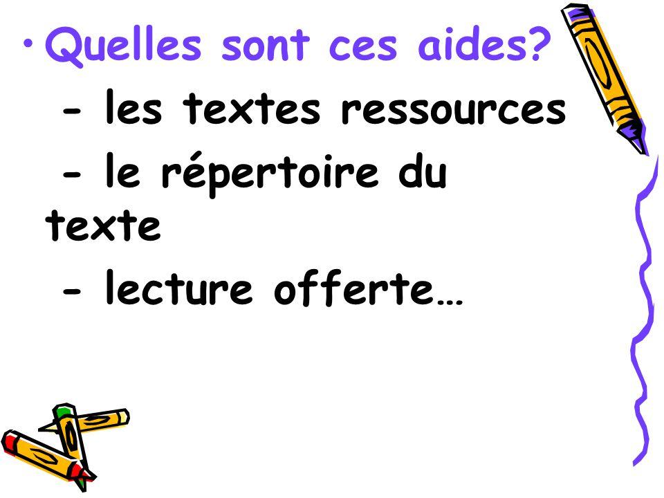 Quelles sont ces aides - les textes ressources - le répertoire du texte - lecture offerte…