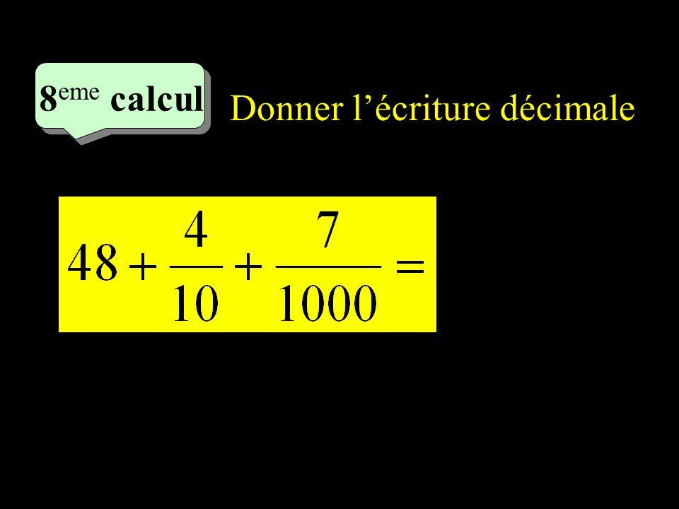 Donner l'écriture décimale