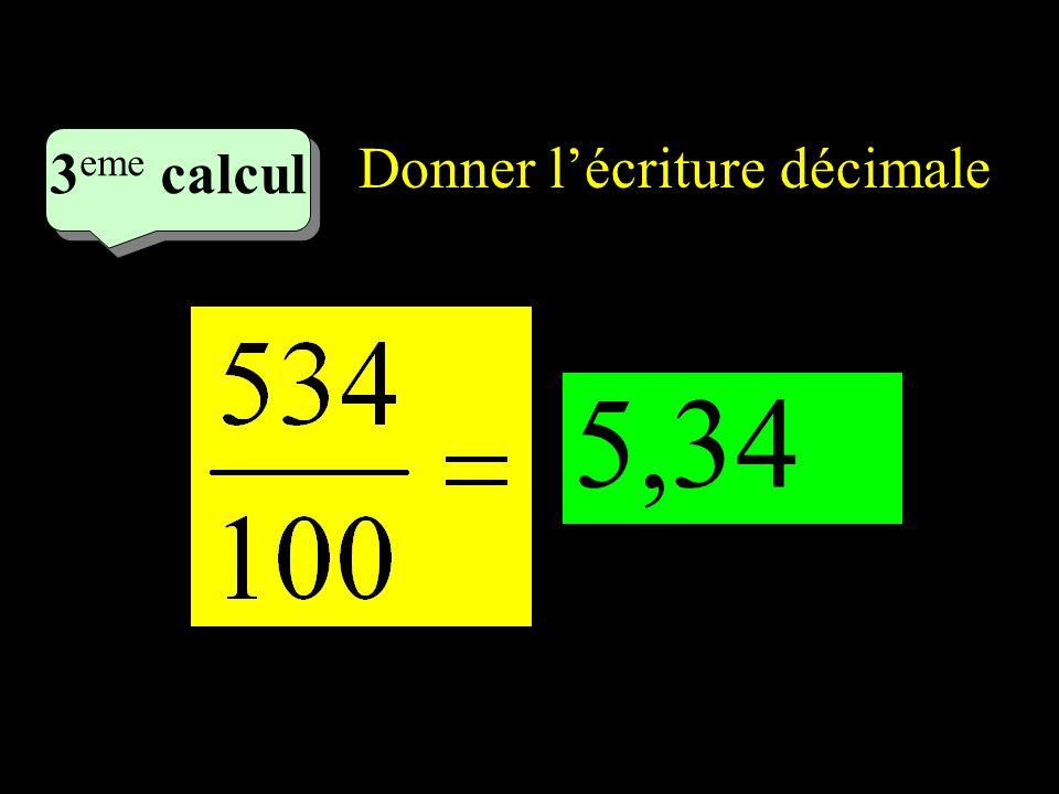3eme calcul Donner l'écriture décimale 2eme calcul 1 5,34