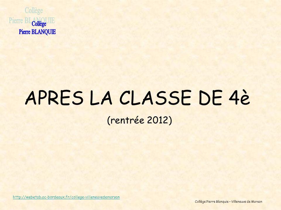 APRES LA CLASSE DE 4è Collège Pierre BLANQUIE (rentrée 2012)