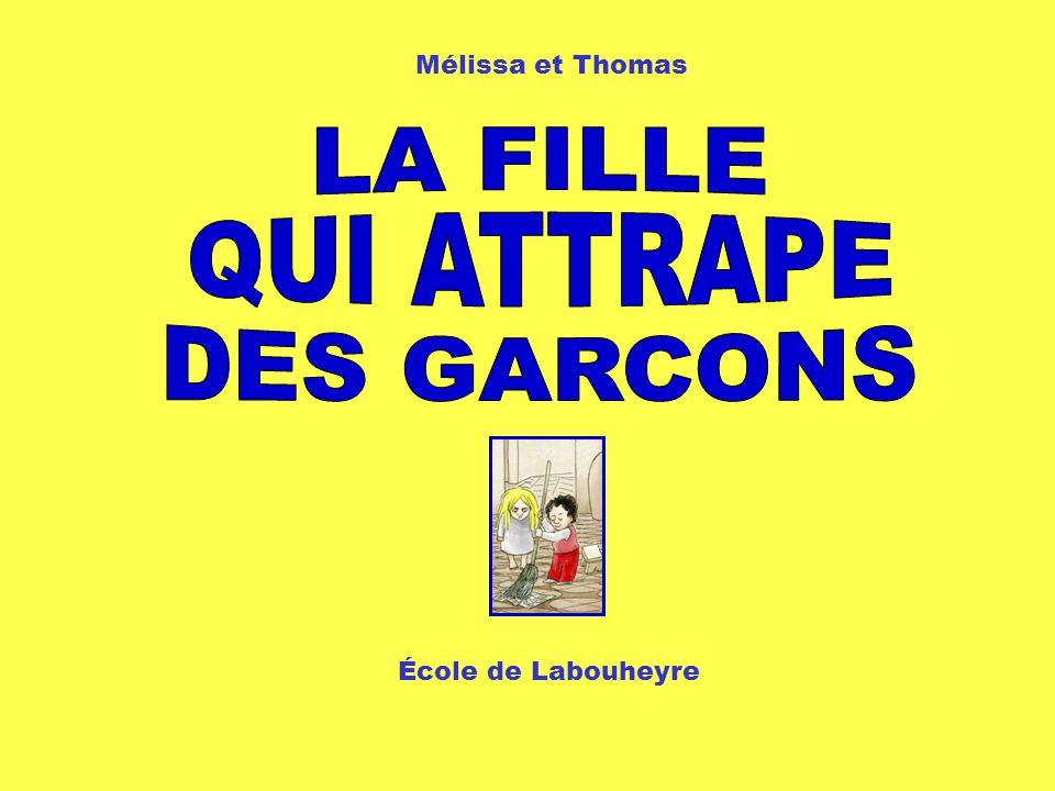 Mélissa et Thomas LA FILLE QUI ATTRAPE DES GARCONS École de Labouheyre