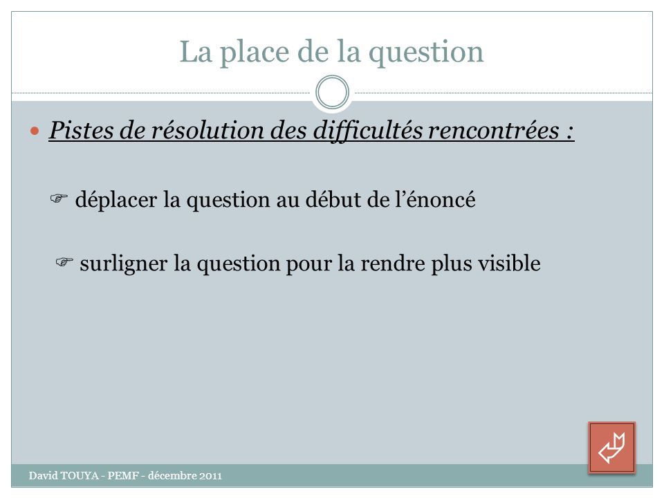  La place de la question