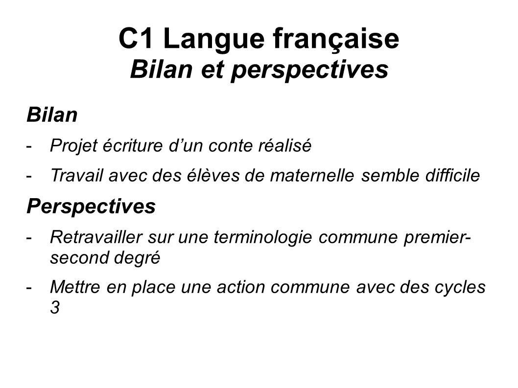 C1 Langue française Bilan et perspectives Bilan Perspectives