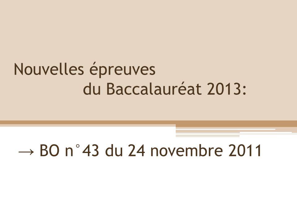 Nouvelles épreuves du Baccalauréat 2013: