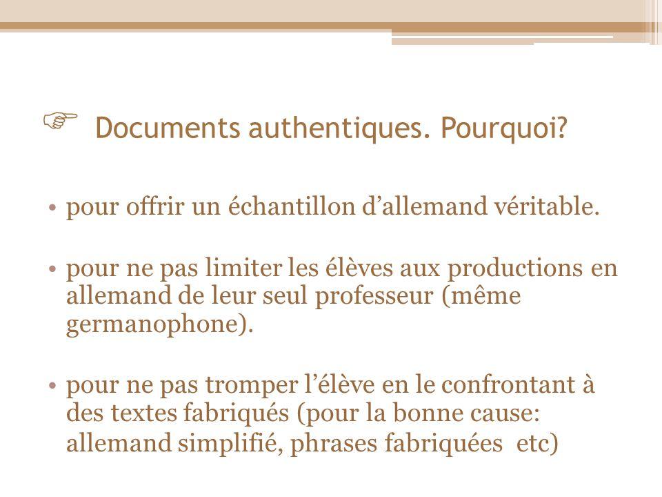  Documents authentiques. Pourquoi