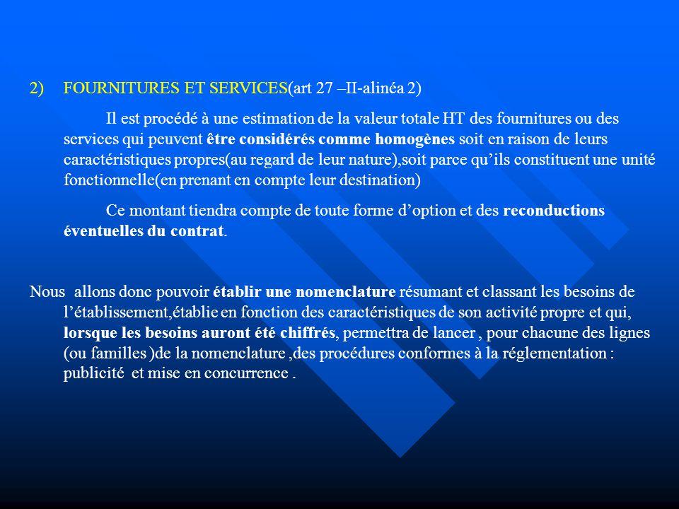 FOURNITURES ET SERVICES(art 27 –II-alinéa 2)