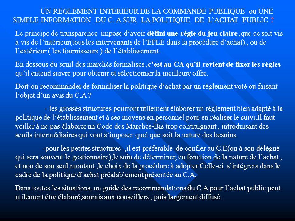 UN REGLEMENT INTERIEUR DE LA COMMANDE PUBLIQUE ou UNE SIMPLE INFORMATION DU C. A SUR LA POLITIQUE DE L'ACHAT PUBLIC