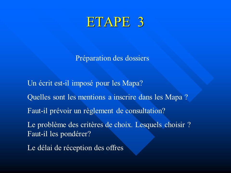 ETAPE 3 Préparation des dossiers Un écrit est-il imposé pour les Mapa