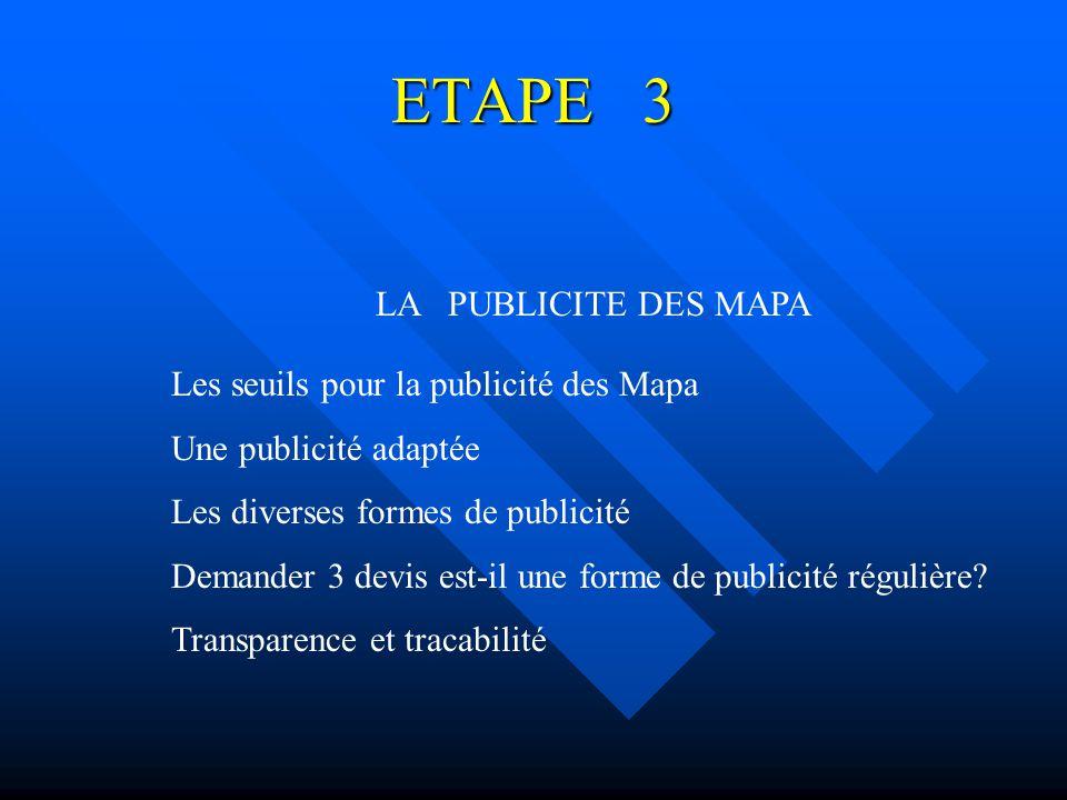 ETAPE 3 LA PUBLICITE DES MAPA Les seuils pour la publicité des Mapa