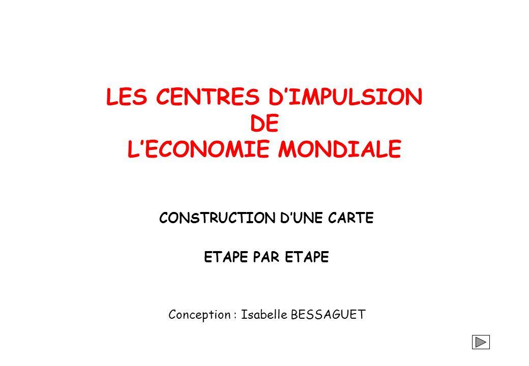 LES CENTRES D'IMPULSION DE L'ECONOMIE MONDIALE