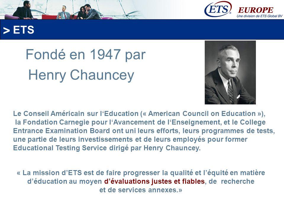 Fondé en 1947 par Henry Chauncey ETS