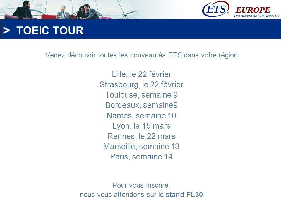 TOEIC TOUR Lille, le 22 février Strasbourg, le 22 février