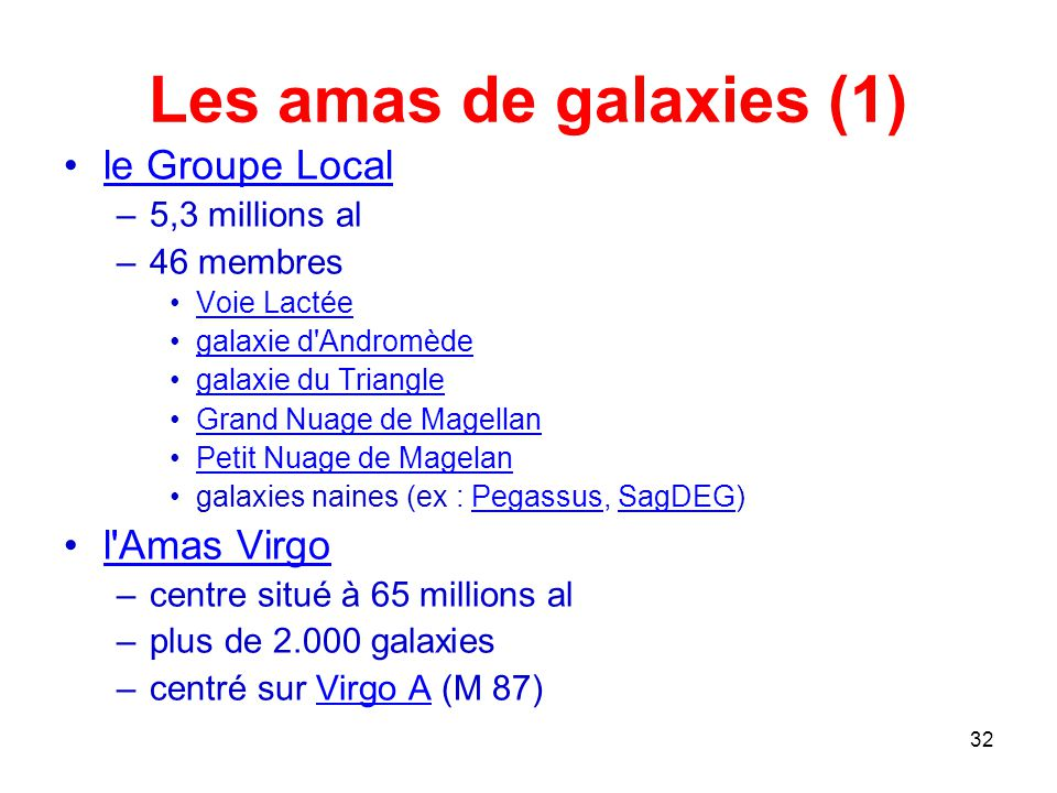 Les amas de galaxies (1) le Groupe Local l Amas Virgo 5,3 millions al