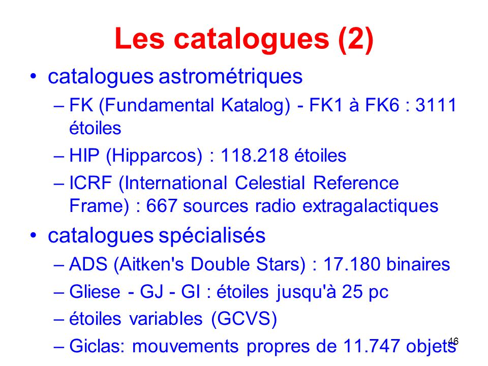 Les catalogues (2) catalogues astrométriques catalogues spécialisés