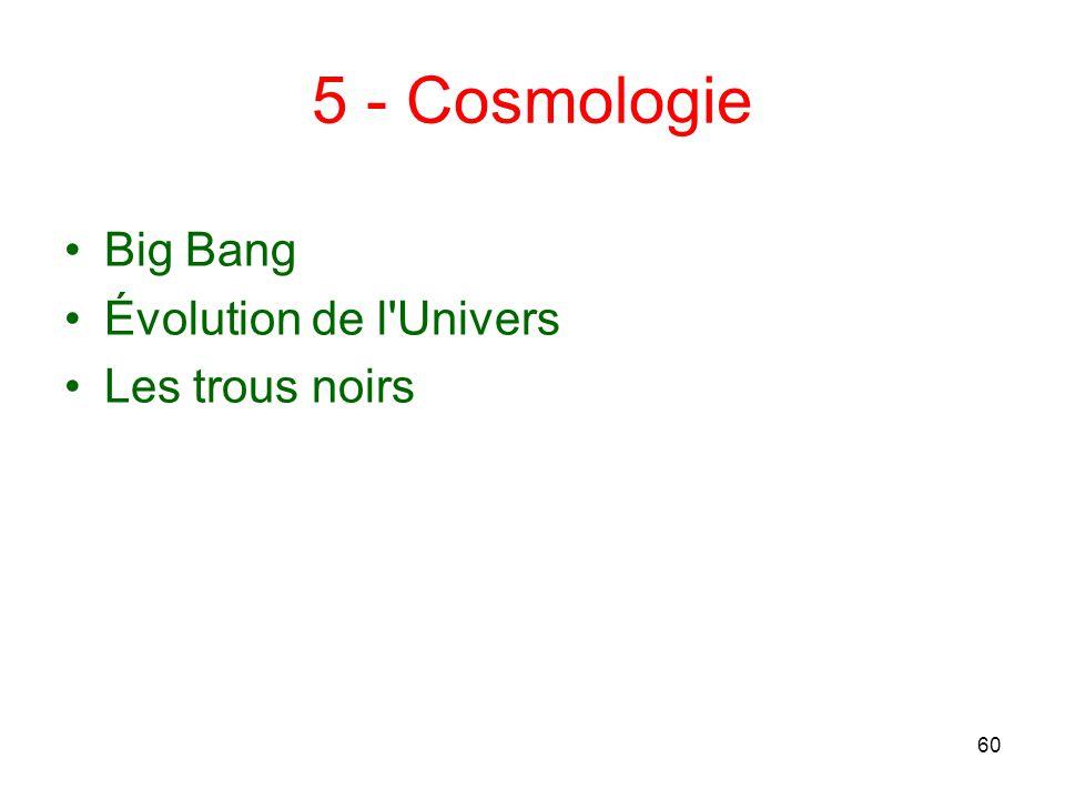 5 - Cosmologie Big Bang Évolution de l Univers Les trous noirs