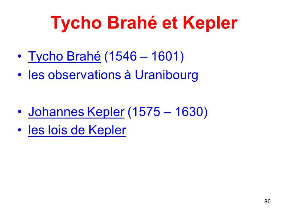 Tycho Brahé et Kepler Tycho Brahé (1546 – 1601)