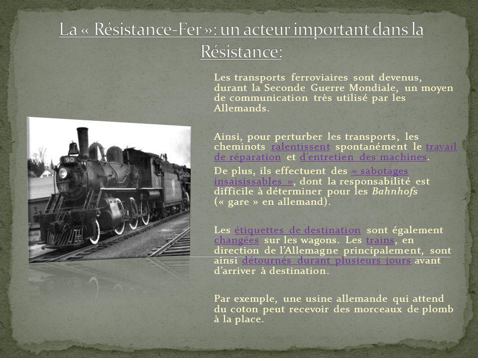 La « Résistance-Fer »: un acteur important dans la Résistance: