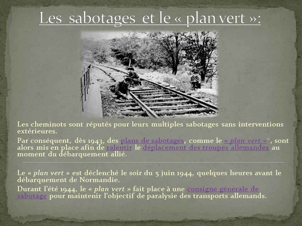Les sabotages et le « plan vert »: